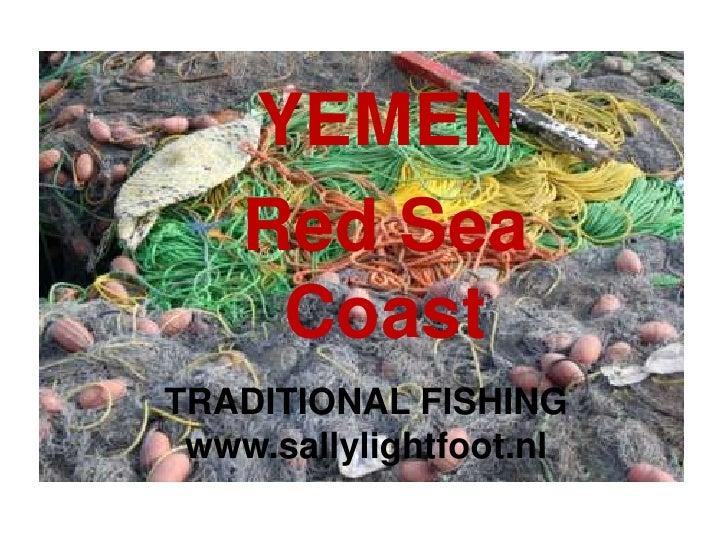 YEMEN<br />Red Sea Coast<br />TRADITIONAL FISHINGwww.sallylightfoot.nl<br />
