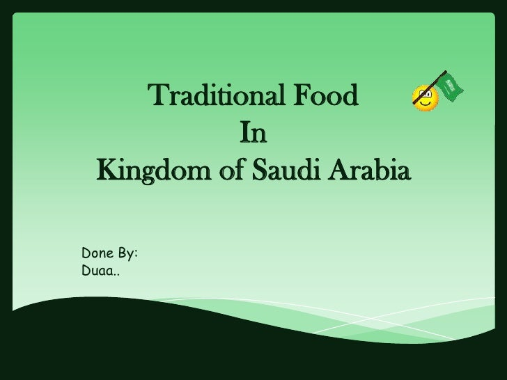 Traditional Food            In  Kingdom of Saudi ArabiaDone By:Duaa..