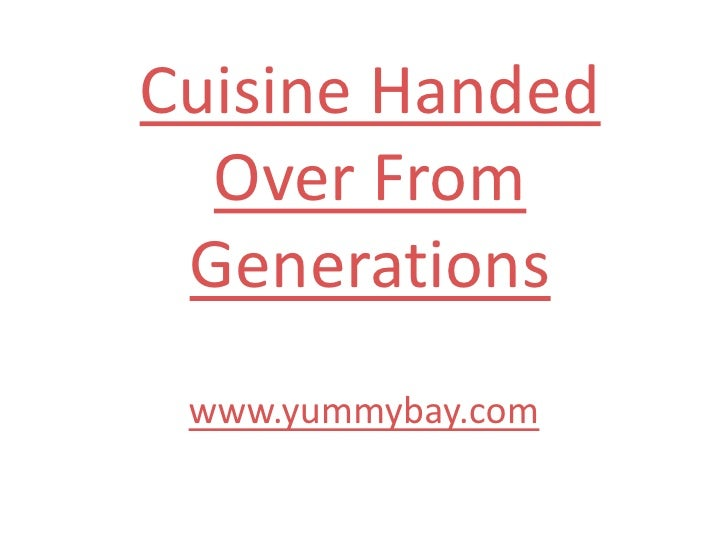 Cuisine Handed Over From Generations<br />www.yummybay.com<br />