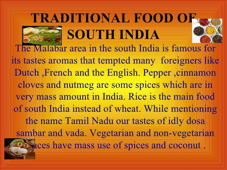 TRADITIONAL FOOD OF SOUTH INDIA The Malabar area in the south India is famous for its tastes aromas that tempted many  for...