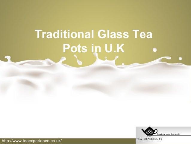 Traditional Glass Tea Pots in U.K