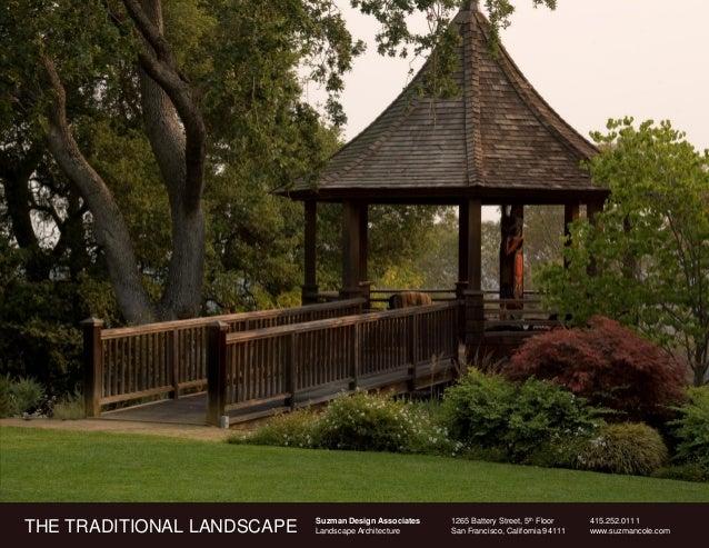 Suzman Design Associates   1265 Battery Street, 5th Floor    415.252.0111THE TRADITIONAL LANDSCAPE   Landscape Architectur...