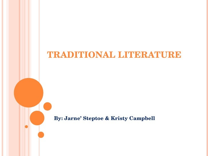 TRADITIONAL LITERATURE By: Jarne' Steptoe & Kristy Campbell