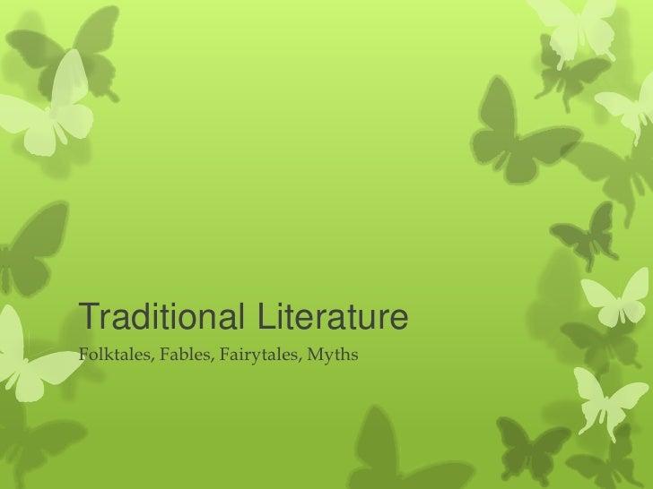 Traditional LiteratureFolktales, Fables, Fairytales, Myths