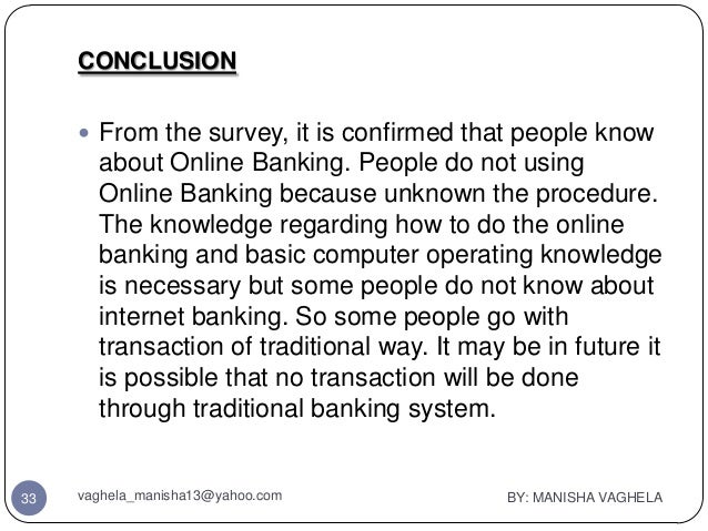 comparision of internet banking and traditional Online banking is one of the services that your financial institution can offer you more people are relying on internet-only banking as their only way of doing business.