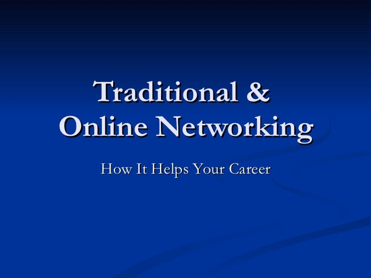 Traditional &  Online Networking How It Helps Your Career
