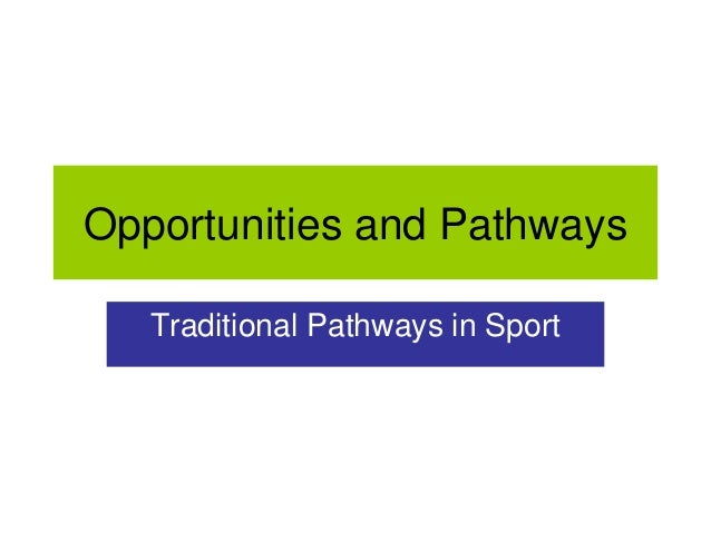 Traditional pathways