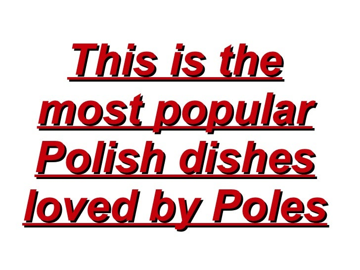 This is the most popular Polish dishes loved by Poles