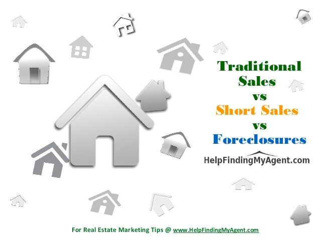 Traditional sales vs short sales vs foreclosures for Short sale marketing