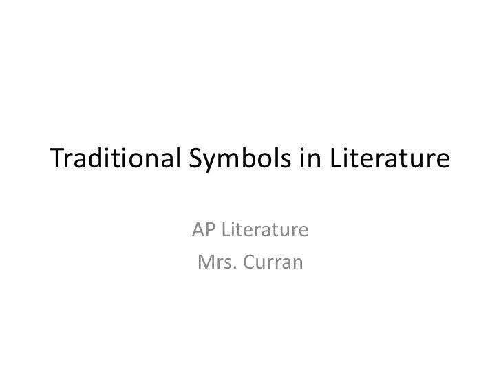 Traditional Symbols in Literature           AP Literature           Mrs. Curran