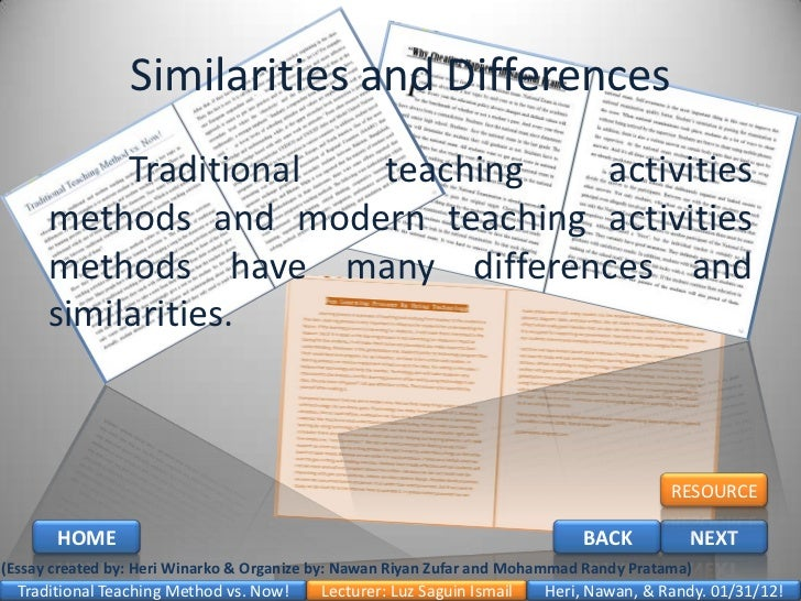 traditional versus modern methods of effective teaching Students and teachers will benefit more if both traditional and modern methods are fused together are traditional teaching methods still effective.