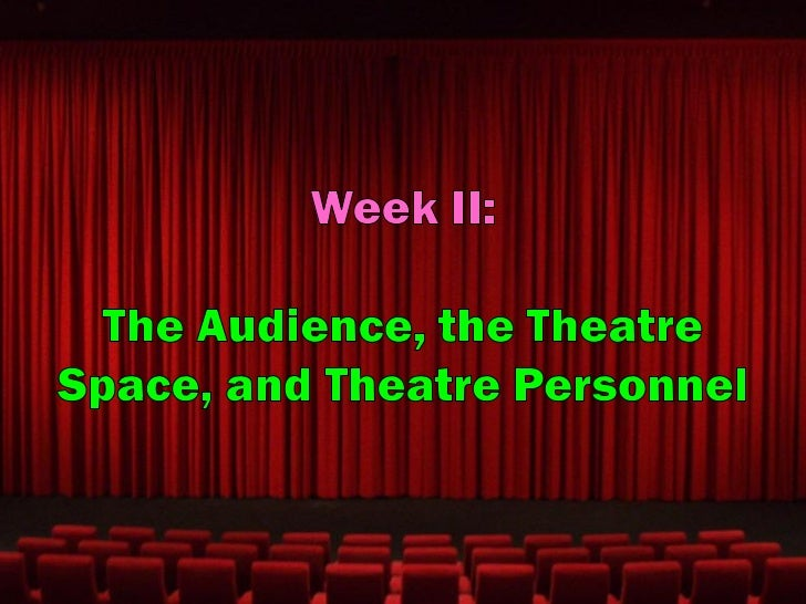 The Audience, the Theatre Space, and Theatre Personnel