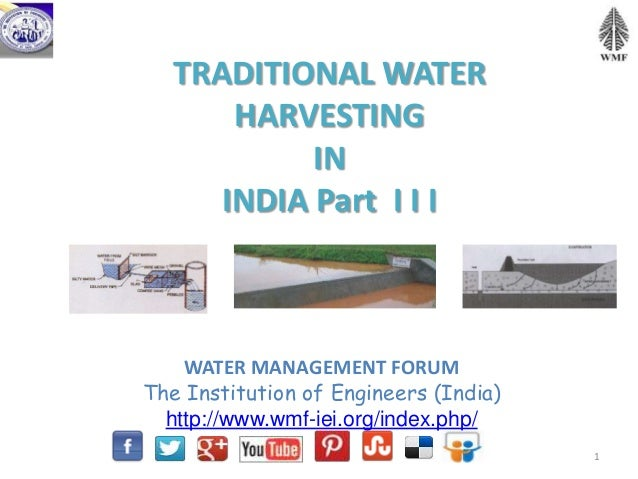 TRADITIONAL WATERHARVESTINGININDIA Part I I IWATER MANAGEMENT FORUMThe Institution of Engineers (India)http://www.wmf-iei....