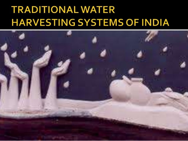 Traditional water harvesting systems of india