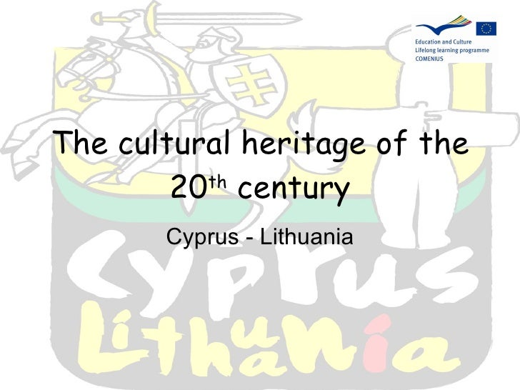 The cultural heritage of the 20 th  century Cyprus - Lithuania