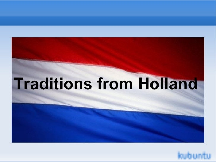 Traditions of holland and the tulips
