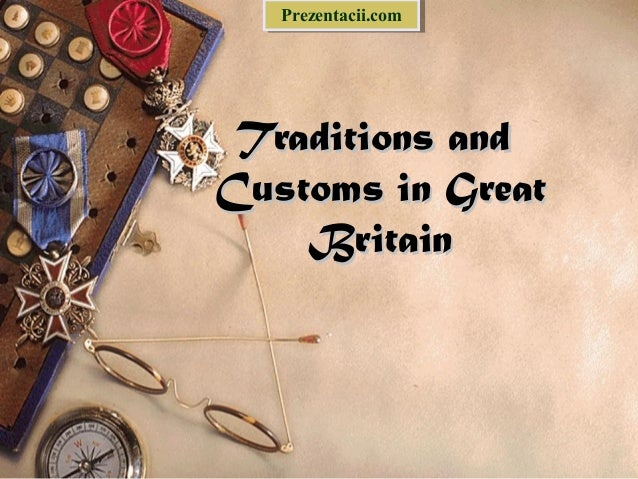 Prezentacii.com   Prezentacii.com Traditions andCustoms in Great    Britain