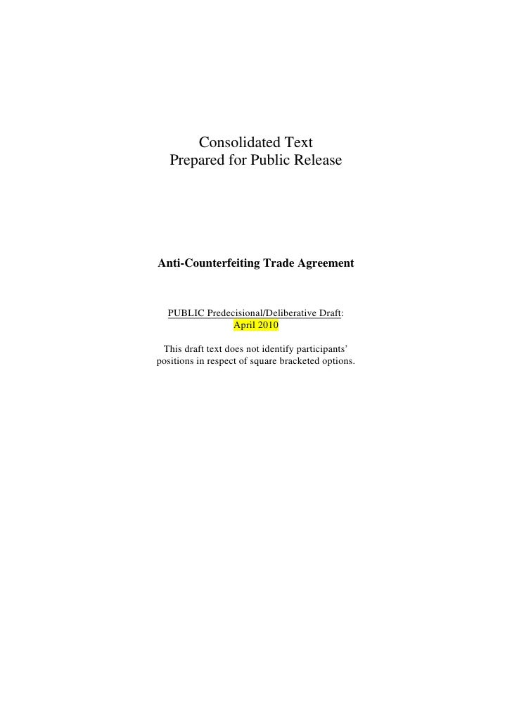 Consolidated Text    Prepared for Public Release     Anti-Counterfeiting Trade Agreement      PUBLIC Predecisional/Deliber...