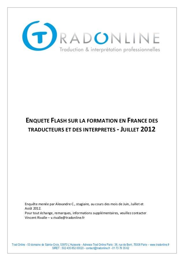 ENQUETE FLASH SUR LA FORMATION EN FRANCE DES             TRADUCTEURS ET DES INTERPRETES - JUILLET 2012           Enquête m...