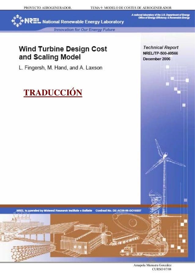 PROYECTO AEROGENERADOR. TEMA 9: MODELO DE COSTES DE AEROGENERADORAmapola Munuera GonzálezCURSO 07/08TRADUCCIÓN