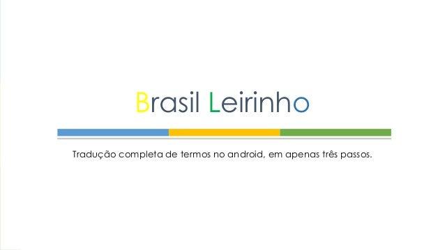 Tradução completa de termos no android, em apenas três passos. Brasil Leirinho