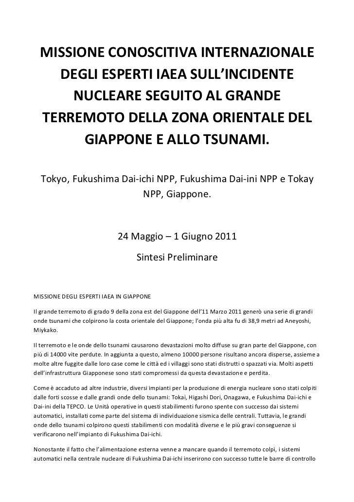MISSIONE CONOSCITIVA INTERNAZIONALE    DEGLI ESPERTI IAEA SULL'INCIDENTE      NUCLEARE SEGUITO AL GRANDE  TERREMOTO DELLA ...