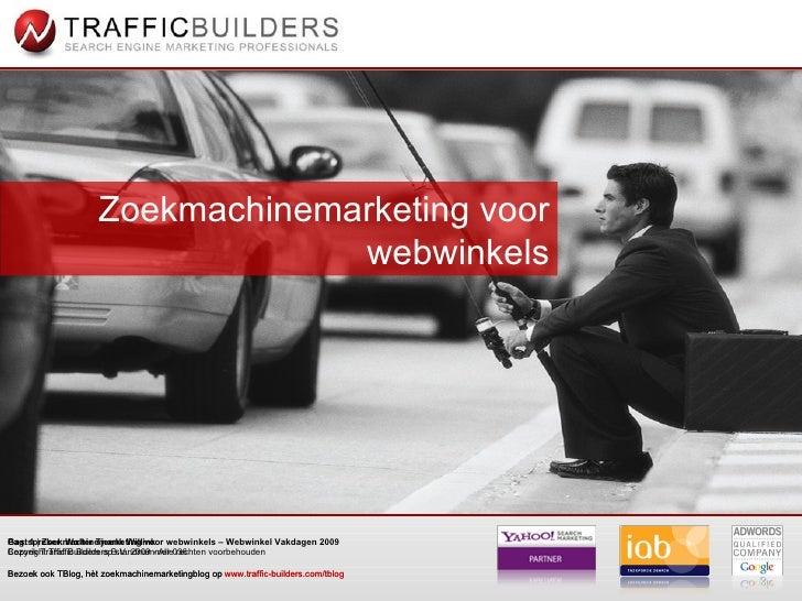 Zoekmachinemarketing voor webwinkels - Traffic Builders - Webwinkel Vakdagen 2009