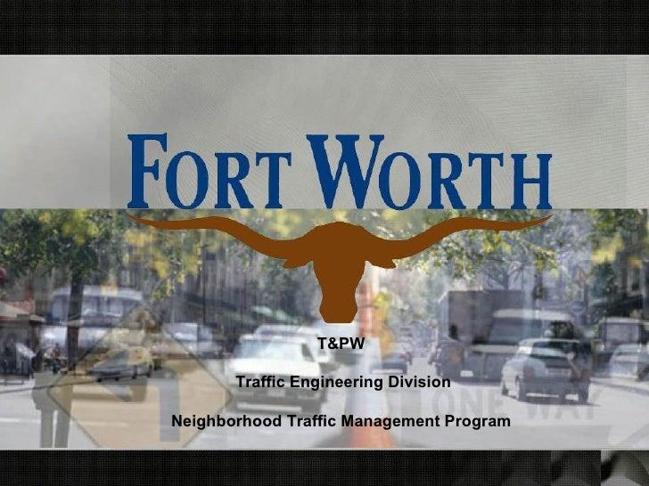 T&PW   Traffic Engineering Division  Neighborhood Traffic Management Program