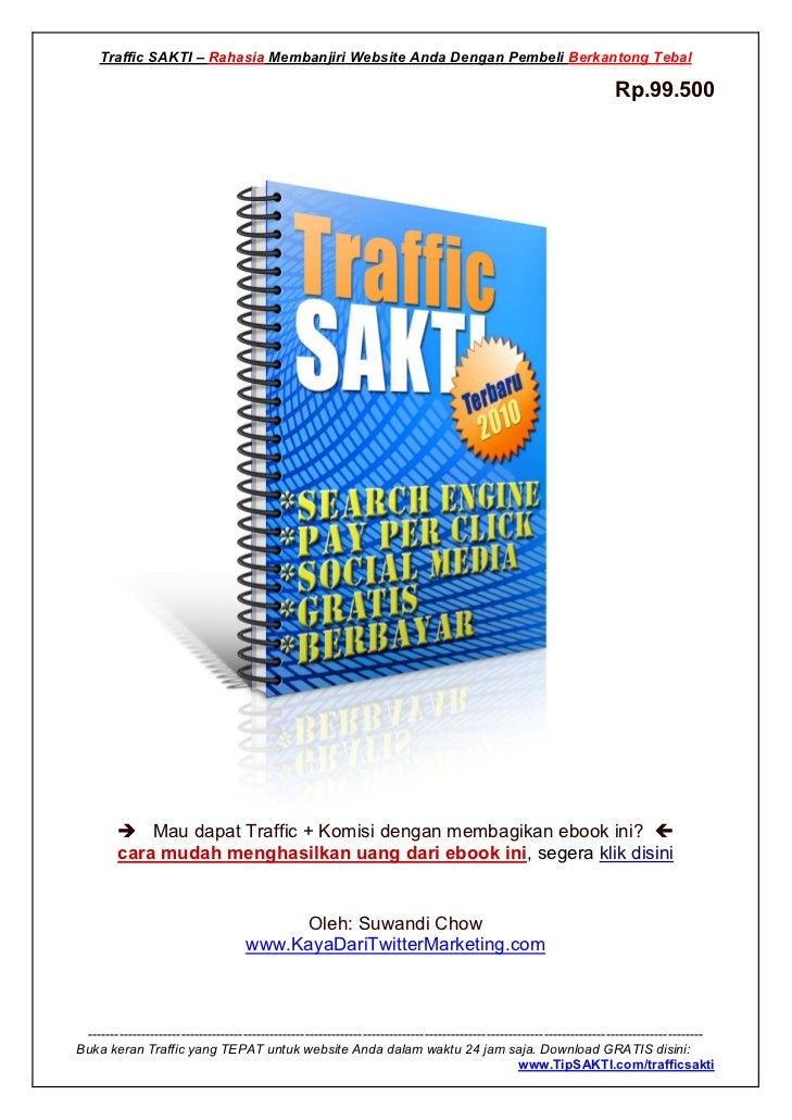 Traffic SAKTI – Rahasia Membanjiri Website Anda Dengan Pembeli Berkantong Tebal                                           ...