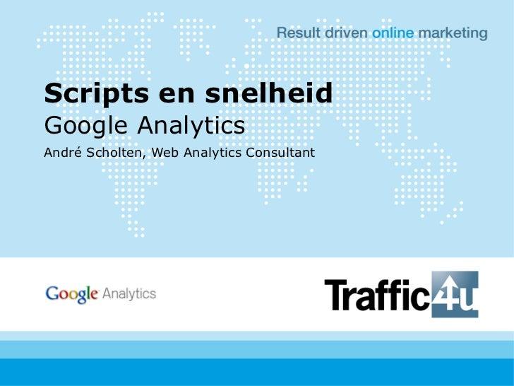 Scripts en snelheidGoogle AnalyticsAndré Scholten, Web Analytics Consultant