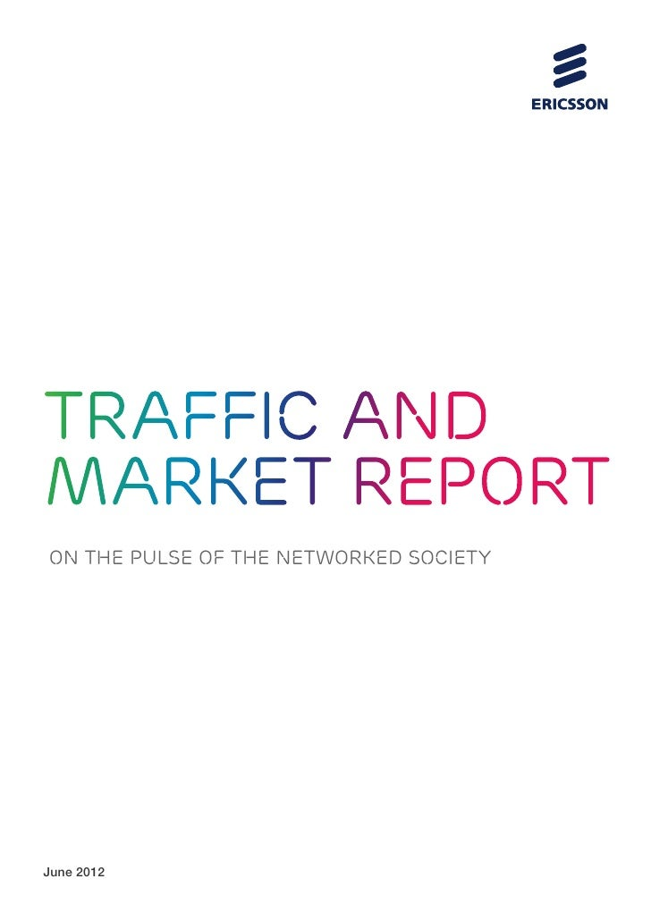 Traffic and Market Report – On the Pulse of the Networked Society - Ericsson - May 2012