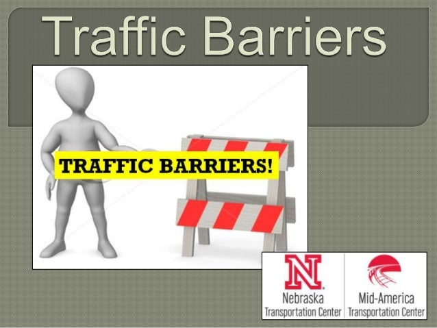 Traffic barriers keep vehicles within their roadway and prevent vehicles from colliding with dangerous obstacles