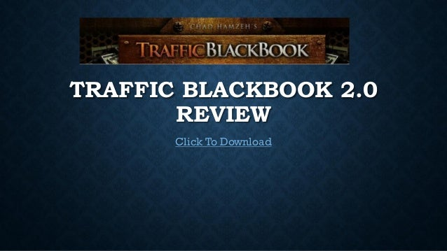 TRAFFIC BLACKBOOK 2.0REVIEWClick To Download