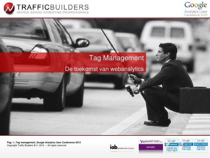 Tag Management                                                De toekomst van webanalyticsPag. 1 | Tag management, Google ...