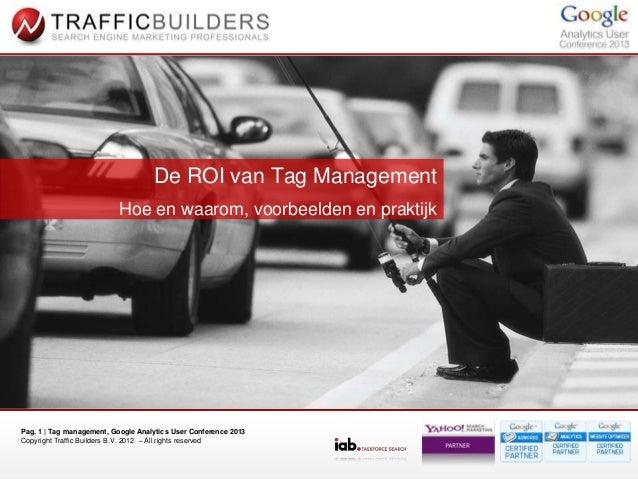 De ROI van Tag Management                           Hoe en waarom, voorbeelden en praktijkPag. 1 | Tag management, Google ...