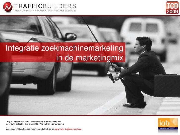 Integratie zoekmachinemarketing                in de marketingmix     Pag. 1 | Integratie zoekmachinemarketing in de marke...