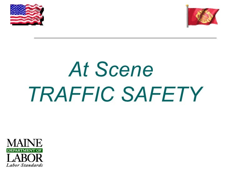 At SceneTRAFFIC SAFETY