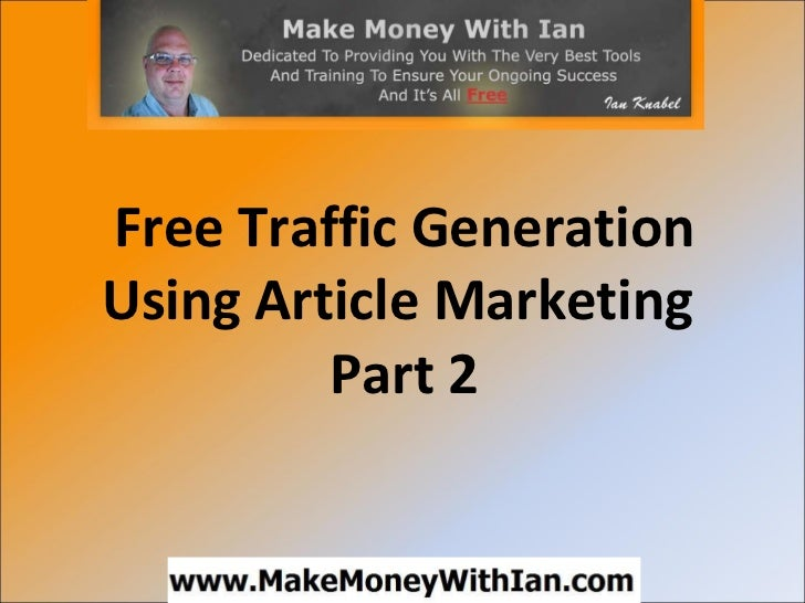 Free Traffic Generation Using Article Marketing  Part 2