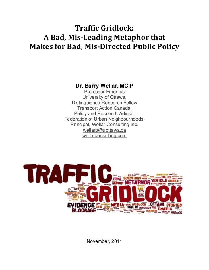 Traffic Gridlock:     A Bad, Mis­Leading Metaphor that Makes for Bad, Mis­Directed Public Policy                          ...
