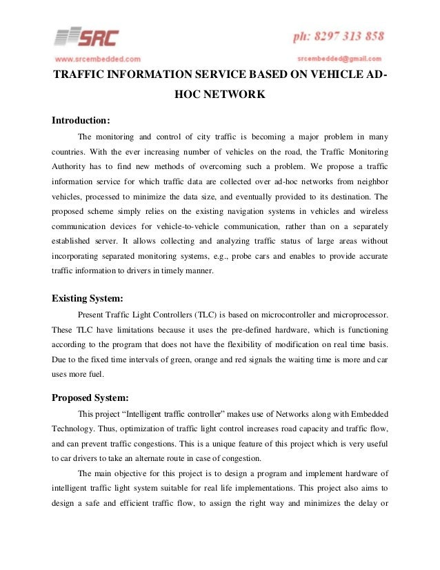 TRAFFIC INFORMATION SERVICE BASED ON VEHICLE ADHOC NETWORK Introduction: The monitoring and control of city traffic is bec...