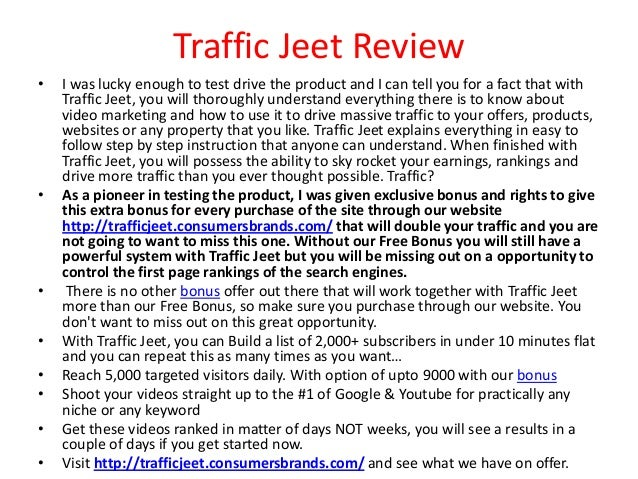 Traffic Jeet Review•   I was lucky enough to test drive the product and I can tell you for a fact that with    Traffic Jee...