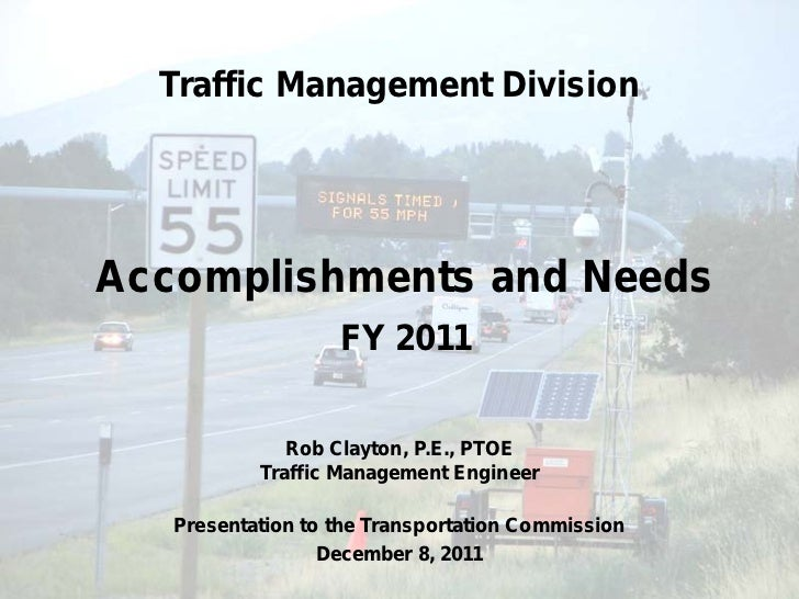 Traffic Management DivisionAccomplishments and Needs                   FY 2011              Rob Clayton, P.E., PTOE       ...