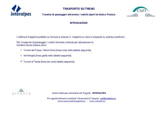 TRASPORTO SU TRENO Transito di passeggeri attraverso i valichi alpini tra Italia e Francia INTRODUZIONE L'offerta di trasp...