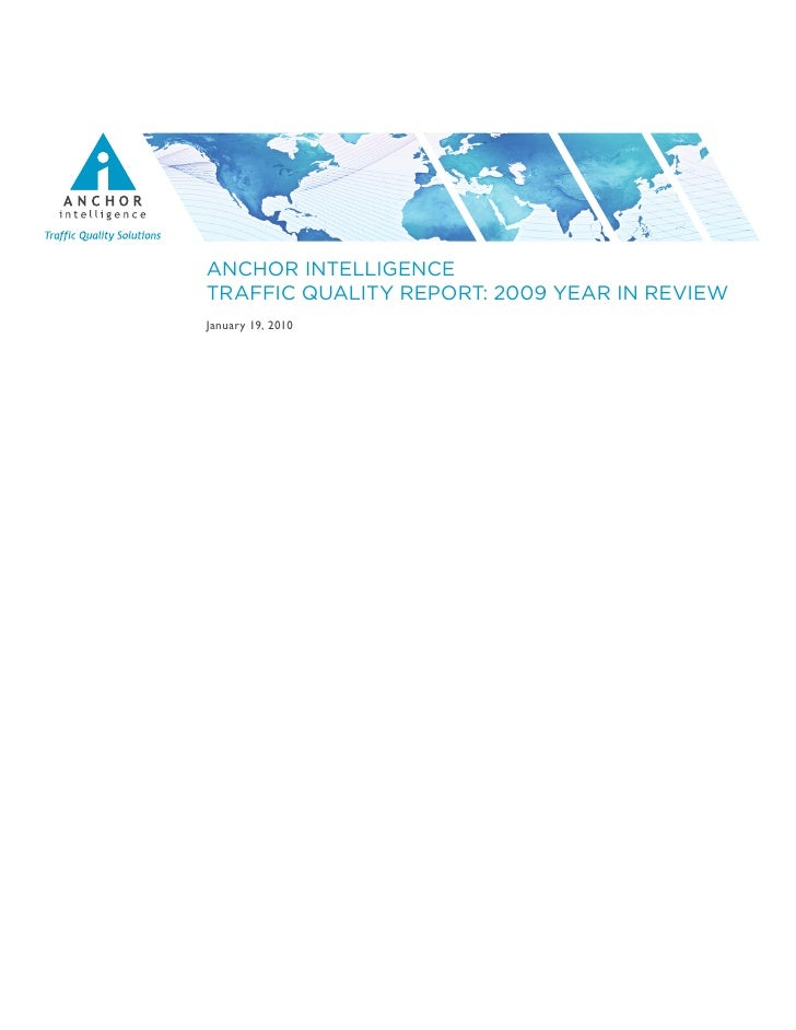 ANCHOR INTELLIGENCE TRAFFIC QUALITY REPORT: 2009 YEAR IN REVIEW January 19, 2010