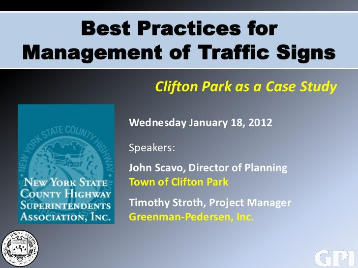 Best Practices forManagement of Traffic Signs              Clifton Park as a Case Study         Wednesday January 18, 2012...