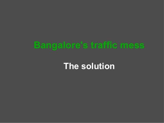 Bangalore traffic - Solution