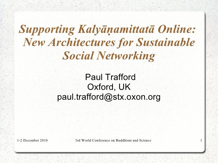Supporting Kalyāṇamittatā Online:  New Architectures for Sustainable         Social Networking                            ...
