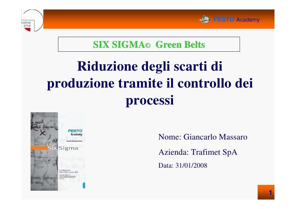 Trafimet Progetto Riduzione Scarti Lavorazioni Certificazione Green Belt Master Lean Six  Sigma Festo Academy 2007