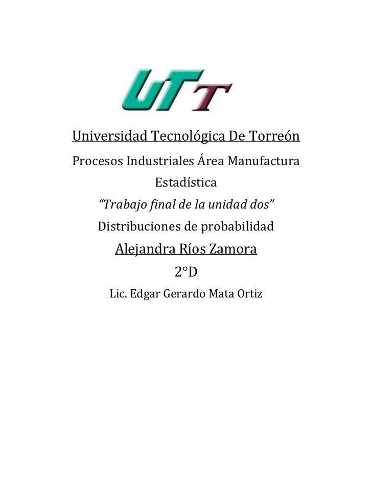 """Universidad Tecnológica De TorreónProcesos Industriales Área Manufactura              Estadística    """"Trabajo final de la ..."""