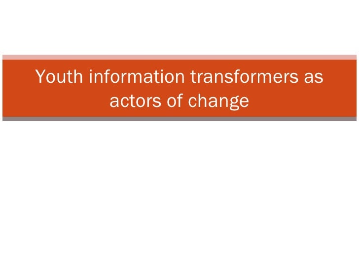 Youth information transformers as actors of change